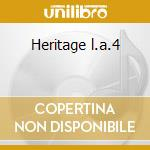 Heritage l.a.4 cd musicale di L.a.4 The