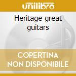 Heritage great guitars cd musicale di Artisti Vari