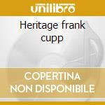 Heritage frank cupp cd musicale di Frank Capp