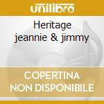 Heritage jeannie & jimmy cd musicale di Cheatham jeannie &