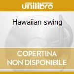 Hawaiian swing cd musicale di Big kahuna & copa cat