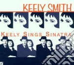 Keely sings sinatra cd musicale di Keely Smith