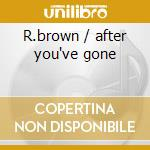R.brown / after you've gone cd musicale di Herb Ellis
