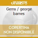 Gems / george barnes cd musicale di Venuti
