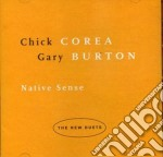 NATIVE SENSE(NEW DUETS) cd musicale di CHICK COREA+GARY BURTON