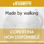 Made by walking cd musicale di Tim Garland