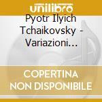 Variazioni rococo' x vlc e orchestra op. cd musicale di CIAIKOVSKI PYOTR IL'