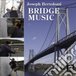 Bridge music cd musicale di Joseph Bertolozzi