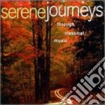 Serene journeys through classical music cd musicale di Miscellanee