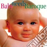 Baby needs baroque cd musicale di Miscellanee