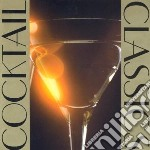 Cocktail classics cd musicale di Miscellanee