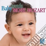 Baby needs more mozart cd musicale di Wolfgang ama Mozart