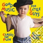 Good music for little guys cd musicale di Miscellanee