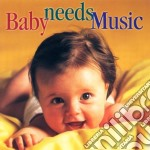 Baby needs music cd musicale di Miscellanee