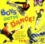 Boys gotta dance! cd musicale di Miscellanee