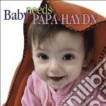 Baby needs papa haydn cd musicale di Haydn franz joseph