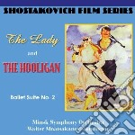 The lady and the hooligan, ballet suite cd musicale di Dmitri Sciostakovic