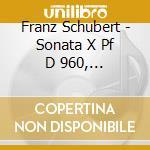 Sonata x pf d 960, improvvisi d 899 n.1, cd musicale di Franz Schubert