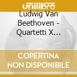 Quartetti x archi vol.4 (integrale): n.2 cd musicale di BEETHOVEN LUDWIG VAN