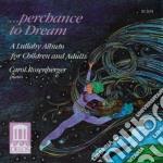 ...perchance to dream - a lullaby album cd musicale di Miscellanee