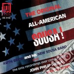 The original, all-american, sousa! cd musicale di Sousa john philip
