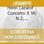 Henri Lazarof - Concerto X Vlc N.2, Concertante Per 16 A cd musicale di Henri Lazarof