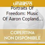Portraits Of Freedom - Musica Di Aaron Copland E Roy Harris cd musicale