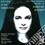Sorrow is not melancholy - concerto per cd musicale di Deborah Drattell