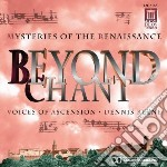 Beyond chant - mysteries of the renaiss cd musicale di Miscellanee