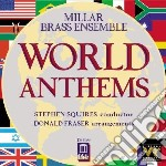 World Anthems  - Squires Stephen Dir  /millar Brass Ensemble cd musicale di Miscellanee