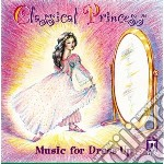 Classical princess for dress-up cd musicale di Miscellanee