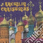 A kremlin christmas - christmas chants o cd musicale di Miscellanee