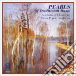 Pearls of traditional music cd musicale di Miscellanee