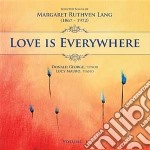 Love is everywhere: songs, vol.1 cd musicale di Lang margaret ruthv