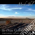 The dream gallery: seven california port cd musicale di Mark Abel