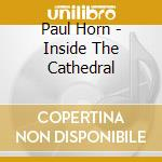 Inside the cathedral cd musicale di Paul Horn