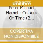 Colours of time cd musicale di Hamel peter michael