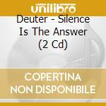 Silence is the answer cd musicale di Deuter