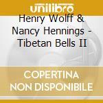 Tibetan bells ii cd musicale di Wolff h. & hennings