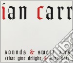 Sounds & sweet airs cd musicale di Ian Carr