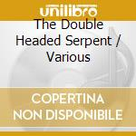 The double-headed serpent cd musicale di Inkuyo