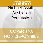 Australian percussion cd musicale di Michael Askill