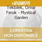 Mystical g. 07 cd musicale di TEKBILEK OMAR FARUK