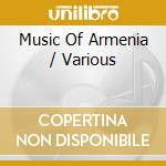 The music of armenia cd musicale di Music of armenia