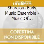 Sharakan Early Music Ensemble - Music Of Armenian 2 cd musicale di Music of armenia 2