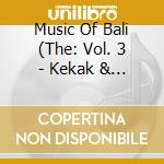 Kekak & tektekan cd musicale di Music of bali 3