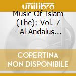 AL-ANDALUS - ANDALUSIAN MUSIC             cd musicale di Music of islam - 7