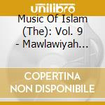 Music Of Islam -  9 - Mawlawiyah Music Of The Whirling Dervish cd musicale di Music of islam - 9