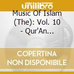 Music Of Islam - 10 - Qur'An Recitation - Istanbul, Turkey cd musicale di MUSIC OF ISLAM - 10