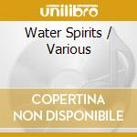 Water spirits: music for shakuhachi and cd musicale di Honoka
